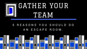 5 Reasons You Should do an Escape Room