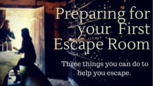 Preparing for your First Escape Room