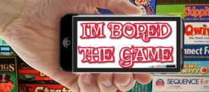 I'm Bored: the Game